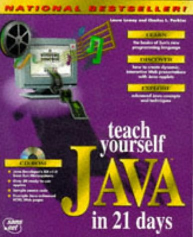 Teach Yourself Java in 21 Days (Sams Teach Yourself) (1575210304) by Lemay, Laura; Perkins, Charles L.