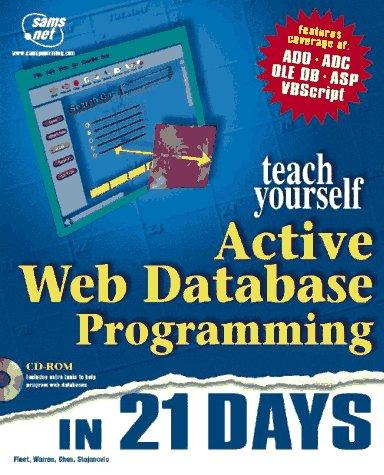 Sams Teach Yourself Active Web Database Programming: Alexander Stojanovic, Matt