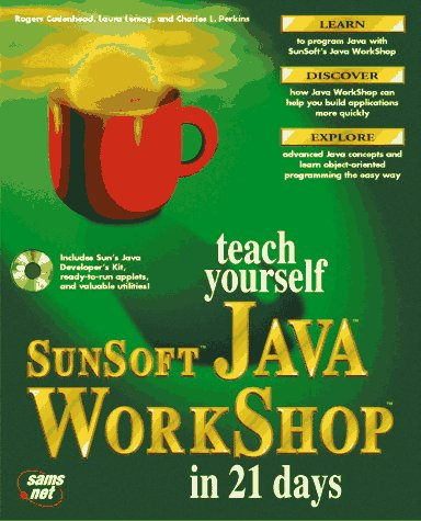 Teach Yourself Sunsoft Java Workshop in 21: Lemay, Laura, Perkins,