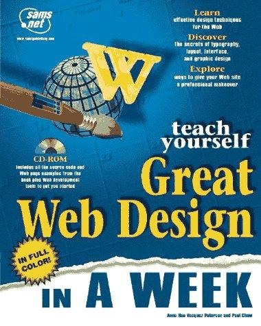 Teach Yourself Great Web Design in a: Anne-Rae Vasquez-Patterson; Paul