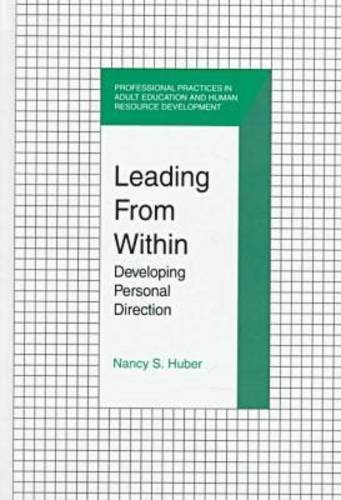9781575240220: Leading from Within: Developing Personal Direction (Professional Practices in Adult Education and Human Resource Development Series)
