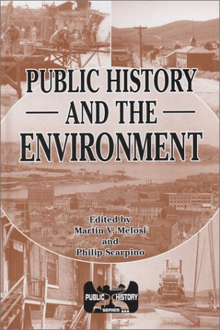 Public History and the Environment (Public History Ser.)
