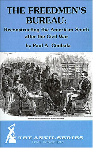 9781575240947: The Freedmen's Bureau: Reconstructing the American South After the Civil War (Anvil Series) (Anvil Series (Huntington, N.Y.).)