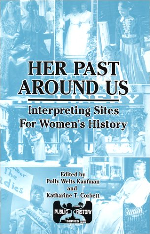 Her Past Around Us: Interpreting Sites for: Polly Welts Kaufman,