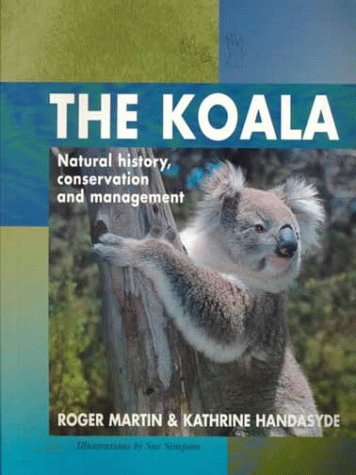 9781575241364: The Koala: Natural History, Conservation and Management