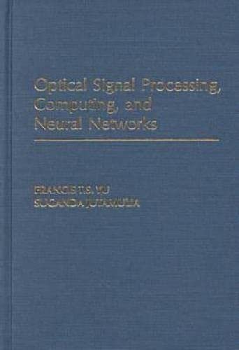 9781575241579: Optical Signal Processing, Computing and Neural Networks