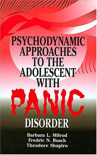 9781575242309: Psychodynamic Approaches to the Adolescent with Panic Disorder