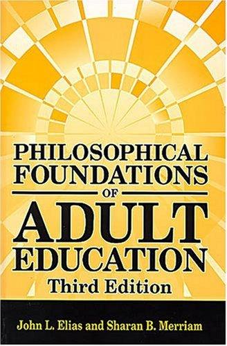 Philosophical Foundations of Adult Education: John L. Elias;