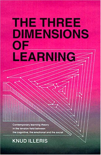 Three Dimensions of Learning: Contemporary Learning Theory: Illeris, Knud