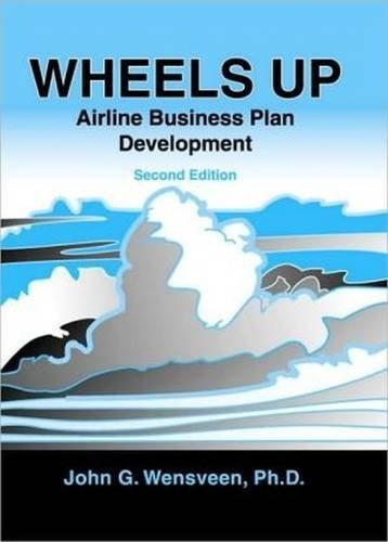 Wheels Up: Airline Business Plan Development: John G. Wensveen