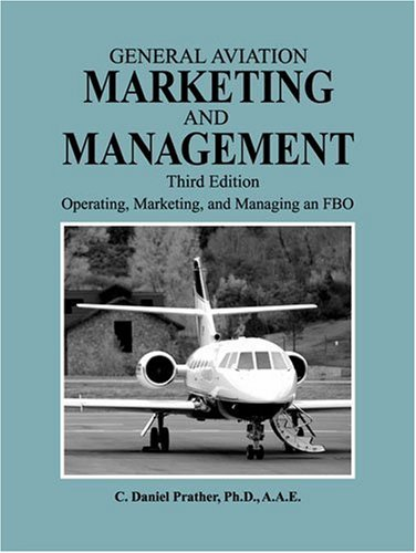 9781575243016: General Aviation Marketing and Management: Operating, Marketing, and Managing an FBO