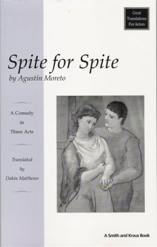Spite for Spite : El Desden Con: Agust?n ? Moreto