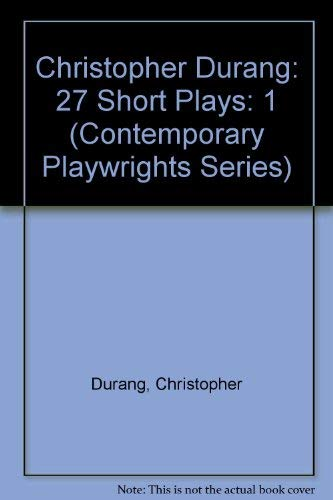 Christopher Durang: 27 Short Plays (Contemporary Playwrights Series) (1575250233) by Durang, Christopher
