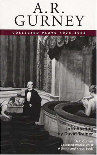9781575250274: A. R. Gurney, Vol. II: Collected Plays, 1974-1983 (Contemporary American Playwrights) (A. R. Gurney Collected Plays)