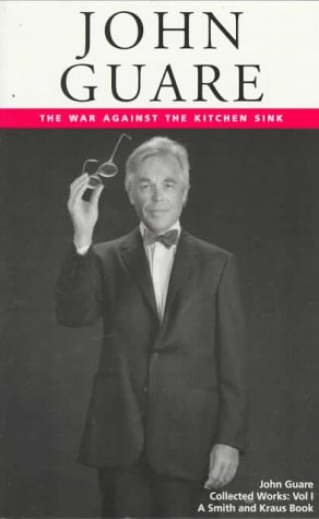John Guare, Vol. 1: The War Against the Kitchen Sink (Contemporary American Playwrights): John ...