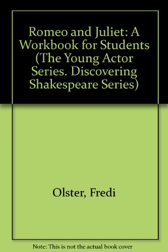 9781575250458: Romeo and Juliet: A Workbook for Students (The Young Actor Series. Discovering Shakespeare Series)