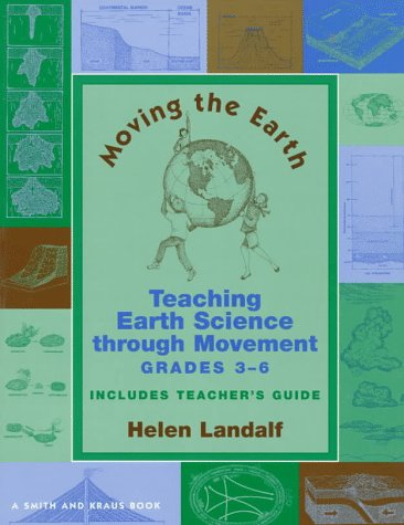 9781575251080: Moving the Earth: Teaching Earth Science Through Movement for Grades 3-6 (Young Actors Series)