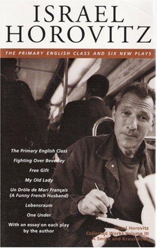 Israel Horovitz Vol. III : The Primary: Israel Horovitz
