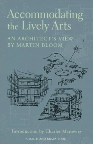 9781575251288: Accommodating the Lively Arts: An Architect's View