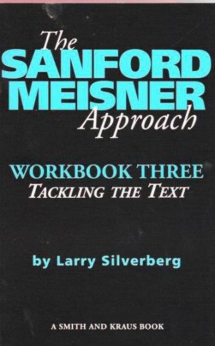 9781575251301: 3: The Sanford Meisner Approach Workbook Three: Tackling the Text (Career Development Series)