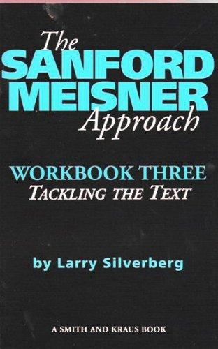 9781575251301: The Sanford Meisner Approach Workbook Three: Tackling the Text: 3 (Career Development Series)