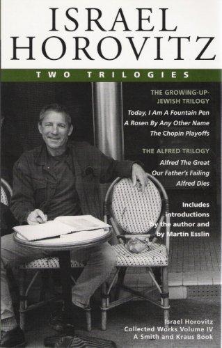 Israel Horovitz, Vol. 4: Two Trilogies (Contemporary Playwrights): Israel Horovitz