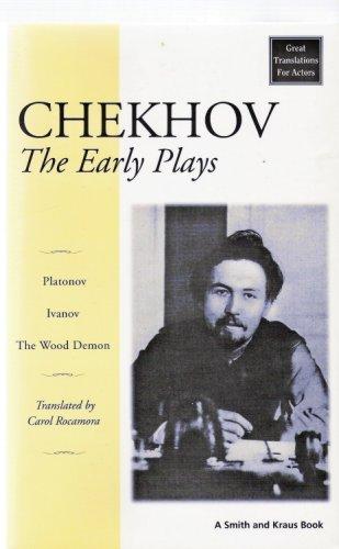9781575251523: Chekhov: The Early Plays (Platonov / Ivanov / The Wood Demon)