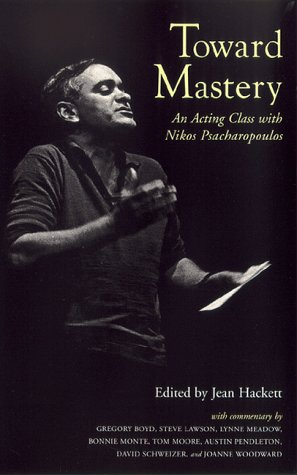 9781575251660: Toward Mastery: An Acting Class With Nikos Psacharopoulos (Career Development Series)