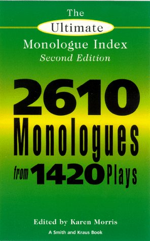 9781575251837: The Ultimate Monologue Index (Smith and Kraus Monologue Index), Second Edition