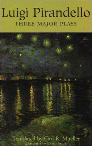 Luigi Pirandello: Three Major Plays (Great Translations: Luigi Pirandello