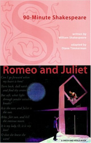 90-minute Shakespeare: Romeo and Juliet (Young Actors Series): Timmerman, Diane; Shakespeare, ...
