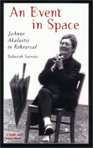 9781575252391: An Event in Space: Joanne Akalaitis in Rehearsal (Career Development Series)