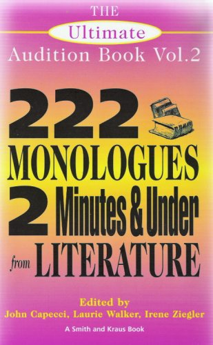 9781575252704: The Ultimate Audition Book: 222 Monologues, 2 Minutes and Under from Literature