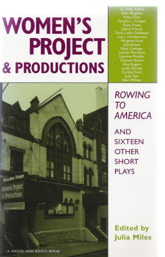 9781575252711: The Women's Project & Productions: Rowing to America and Sixteen Other Short Plays (Contemporary Playwrights Series)