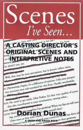 9781575252926: Scenes I'Ve Seen...: A Casting Director's Original Scenes and Interpretive Notes (Monologue and Scene Series)