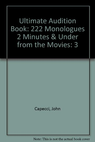 9781575253145: Ultimate Audition Book: 222 Monologues 2 Minutes & Under from the Movies