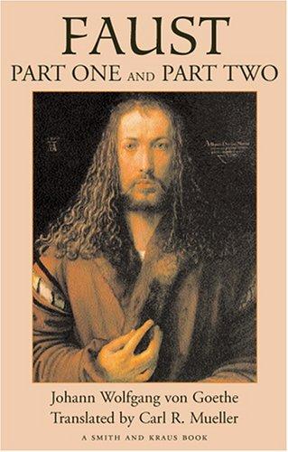 Faust Parts I and II: Goethe, Johann Wolfgang Von; Carl R. Mueller