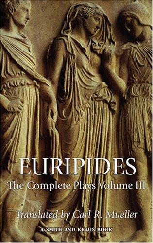 9781575253589: 3: Euripides: The Complete Plays Volume III