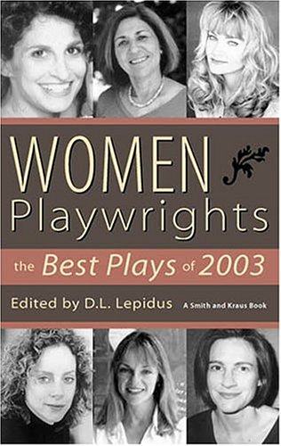 9781575253787: Women Playwrights: The Best Plays Of 2003
