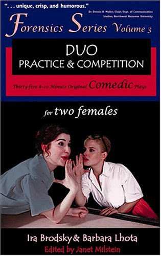 Duo Practice and Competition: 35 8-10 Minute Original Comedic Plays for Two Females (Forensics ...