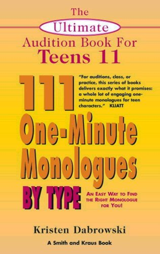 9781575255293: The Ultimate Audition Book for Teens Volume XI: 111 One-Minute Monologues by Type (Young Actors Series)