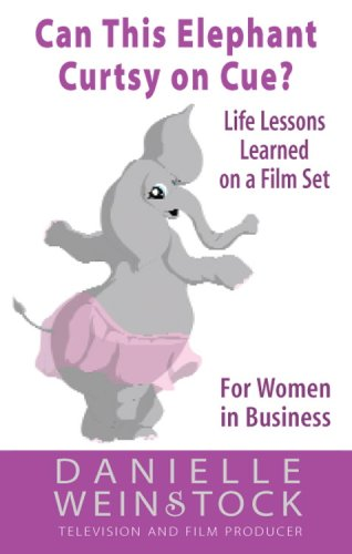 9781575255682: Can This Elephant Curtsy on Cue?: Life Lessons Learned on a Film Set for Women in Business (Career Development Series)