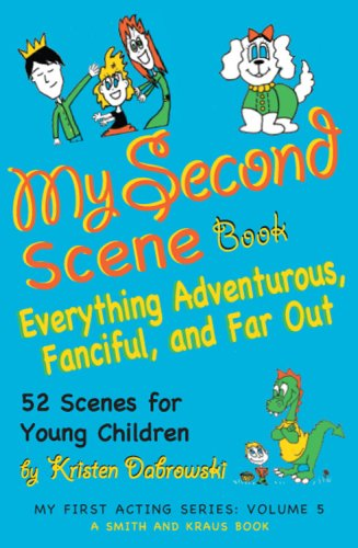 9781575256047: My Second Scene Book: Everything Adventurous, Fanciful, and Far Out: 52 Scenes for Young Children (My First Acting Series) (My First Acting; Smith and Kraus, Young Actors Series for Grades K - 3)