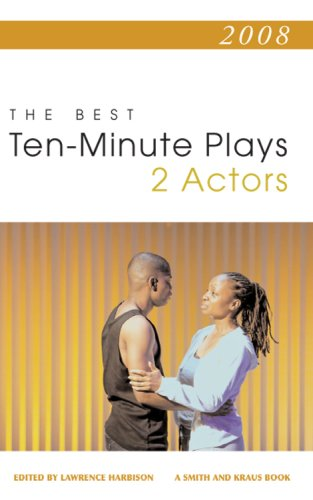2008: The Best Ten-Minute Plays for 2 Actors (Contemporary Playwright Series): Lawrence Harbison