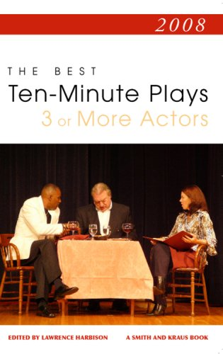 9781575257105: 2008: The Best Ten-Minute Plays 3 or More Actors