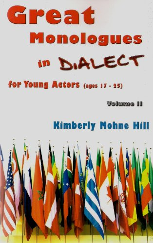 Great Monologues in Dialect for Young Actors: Hill, Kimberly Mohne