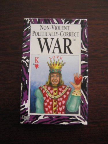 9781575280387: Non Violent Politically Correct War: The Modern Version of an Age Old Card Game