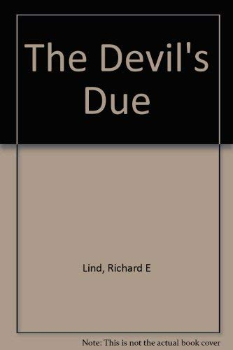 The Devil's Due: Lind, Richard E.