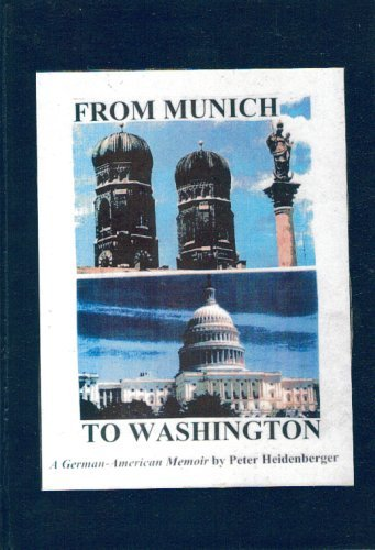 9781575290966: From Munich To Washington: A German-American Memoir