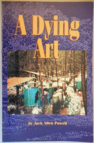 A Dying Art: Powell, Jack Allen